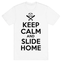 Keep Calm and Slide Home