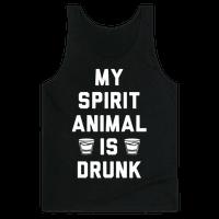 My Spirit Animal Is Drunk