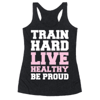 Train Hard Live Healthy Be Proud