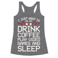I Just Want To Drink Coffee, Play Video Games, And Sleep