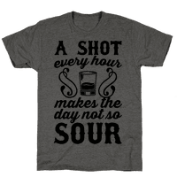 A Shot Every Hour Makes The Day Not So Sour