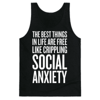 The Best Things In Life Are Free (Like Crippling Social Anxiety)