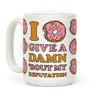 I Donut Give a Damn Bout My Reputation Mug
