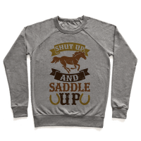 Shut Up And Saddle Up