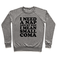 I Need A Nap And By Nap I Mean Small Coma