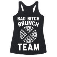 Bad Bitch Brunch Team Racerback