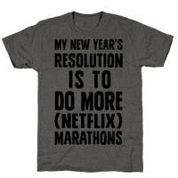 My New Year's Resolution Is To Do More Netflix Marathons Tee