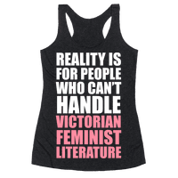 Reality Is For People Who Can't Handle Victorian Feminist Literature (White Ink)