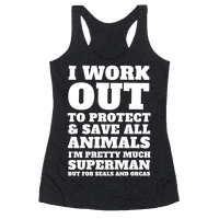 I Work Out To Protect All Animals