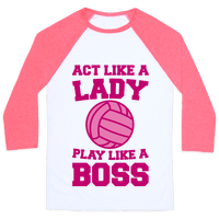 Act Like A Lady Play Like A Boss