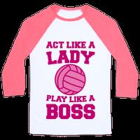 Act Like A Lady Play Like A Boss