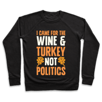 I Came For The Wine & Turkey Not Politics