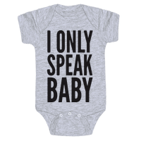 I Only Speak Baby Baby