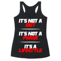 It's Not A Diet It's Not A Phase It's A Lifestyle