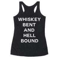 Whiskey Bent and Hell Bound Racerback