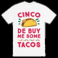Cinco De Buy Me Some Tacos