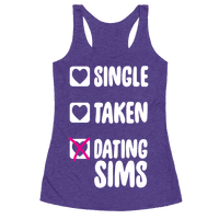 Single, Taken, Dating Sims Racerback