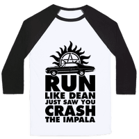 Run Like Dean Just Saw You Crash the Impala