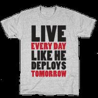Live Every Day Like He Deploys Tomorrow (V-Neck)
