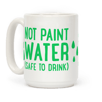 Not Paint Water (Safe To Drink) Mug