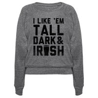 I Like Em Tall Dark & Irish