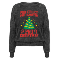 Pro Choice, Pro-Feminism,Pro-Christmas