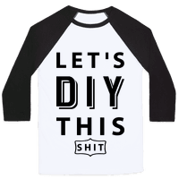 Let's DIY This Shit Baseball