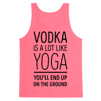 Vodka Is A Lot Like Yoga