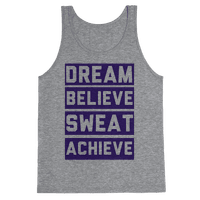 Dream, Believe, Sweat, Achieve