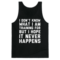 I Don't Know What I'm Training For