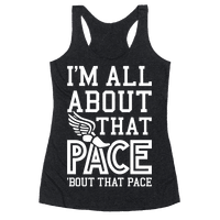 You Know I'm All About That Pace Racerback