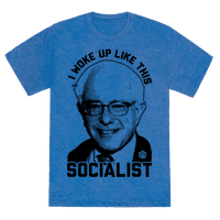 I Woke Up Like This Socialist