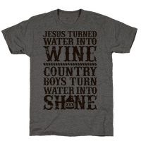 Country Boys Turn Water Into Shine