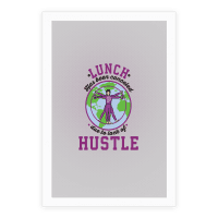 Lunch Has Been Canceled Due To Lack Of Hustle