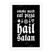 Smoke Weed, Eat Pizza, Hail Satan