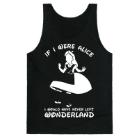 I Would Have Never Left Wonderland