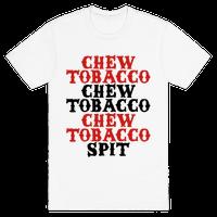 Chew Tobacco, Spit