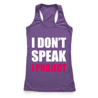 I Don't Speak, I Project