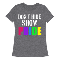 Don't Hide, Show Pride!