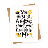 You Must Be A Horcrux Cause You Complete Me Greetingcard
