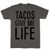 Tacos Give Me Life