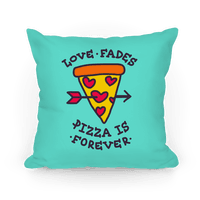 Love Fades, Pizza Is Forever Pillow (Blue)