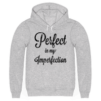 Perfect in my Imperfection (Hoodie)
