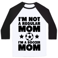 I'm Not a Regular Mom I'm a Soccer Mom