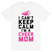 I Can't Keep Calm, I'm A Cheer Mom
