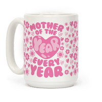Mother of The Year Every Year Mug
