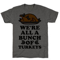 We're All a Bunch of Turkeys