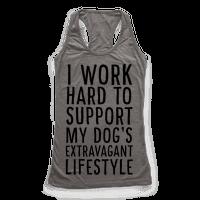 I Work Hard to Support My Dog's Extravagant Lifestyle