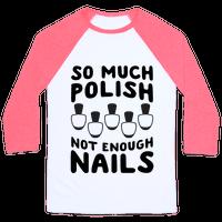 So Much Polish, Not Enough Nails