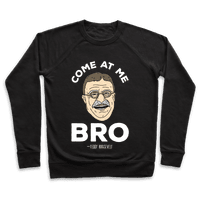 Come At Me Bro - Teddy Roosevelt